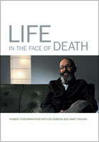 <em>Life in the Face of Death: Honest Conversations with Ed Dobson and Mart DeHaan</em> DVD